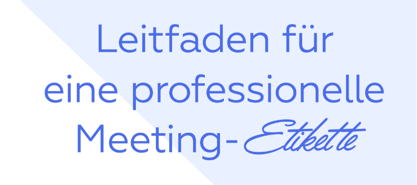 Meeting-Etikette: Verhaltensregeln für erfolgreiche Meetings